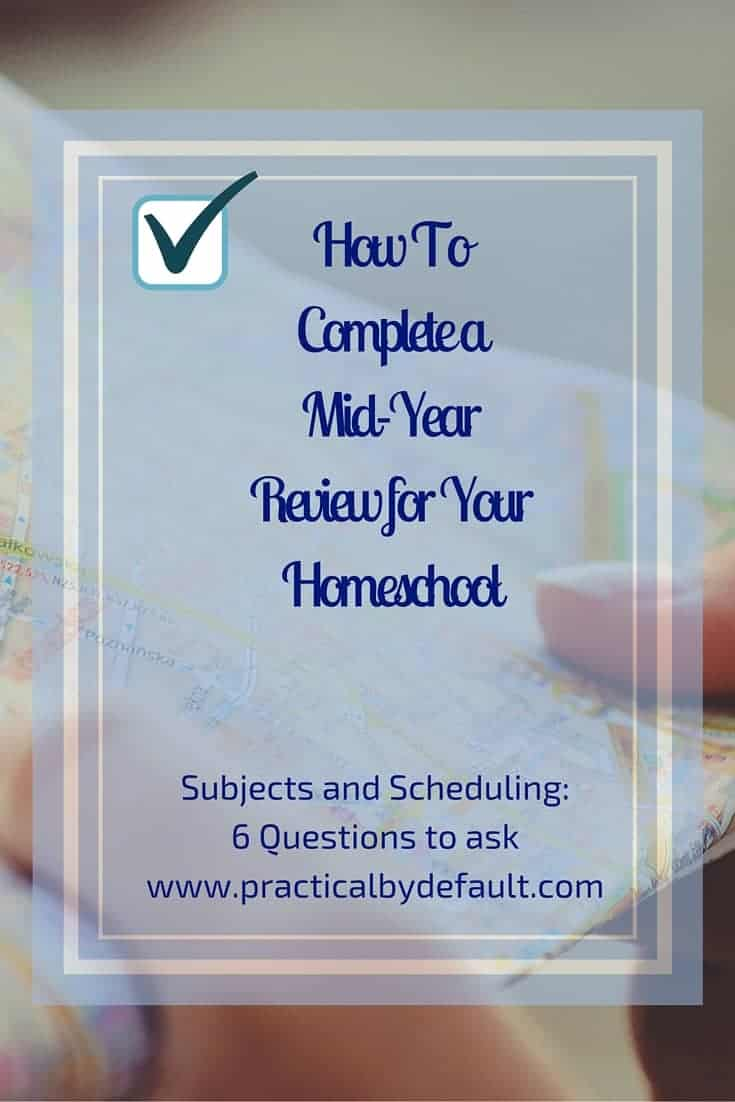 to complete a mid year review for your homeschool how to complete a mid year review for your homeschool