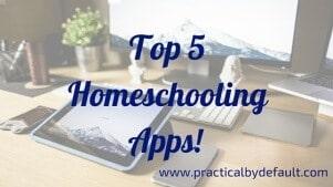 Top 5 Homeschooling Apps We LOVE!