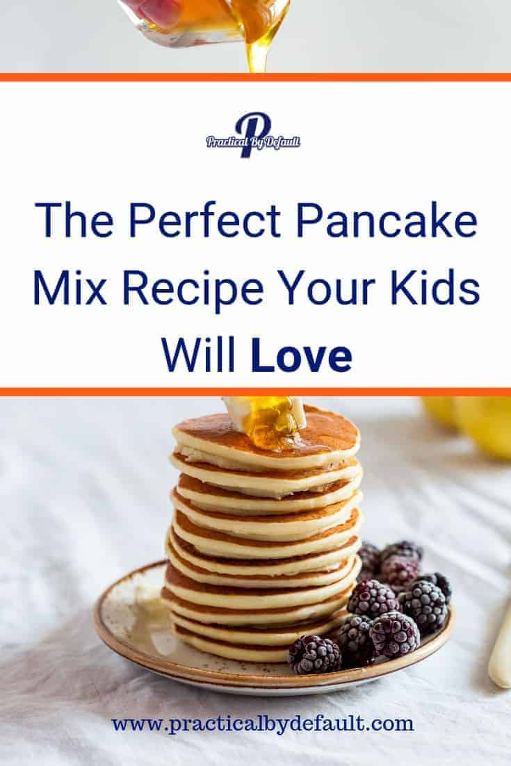 The Perfect Pancake Mix Recipe Your Kids Will Love #cooking #recipe