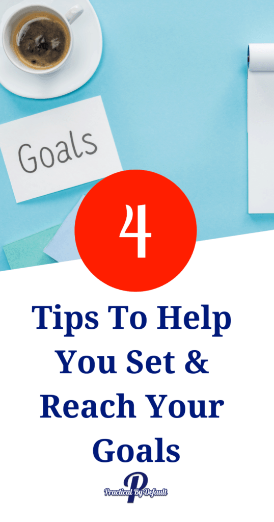 4 Tips you need to help you set and reach your goals this year!