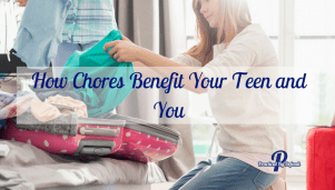 How Chores Benefit Your Teen and You
