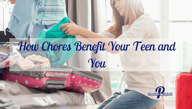 How Chores Benefit Your Teen and You feature