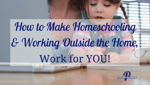 You can work and homeschool!