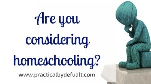 Are you considering homeschooling? What you need to think about first!