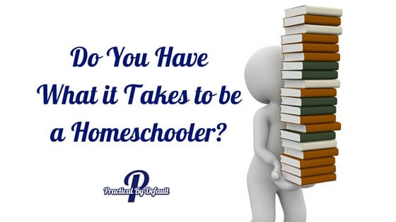 Ever wonder if you have what it takes to be a homeschooler? Check out what myself and other Homeschoolers are saying