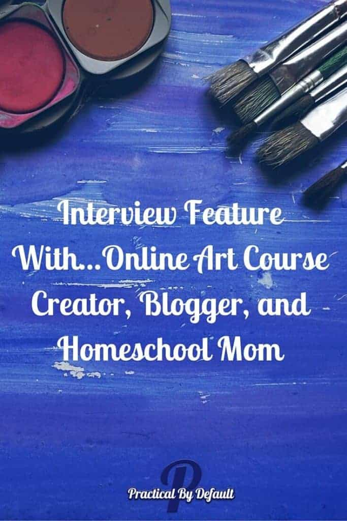 interview feature online art course creator blogger and learn how other homeschool moms juggle homeschooling life interview feature inspire my artist