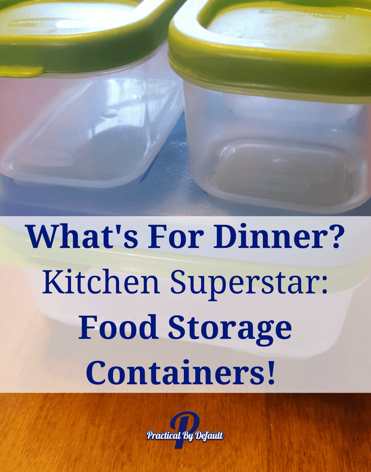 What's For Dinner? Kitchen Superstar: Food Storage Containers!