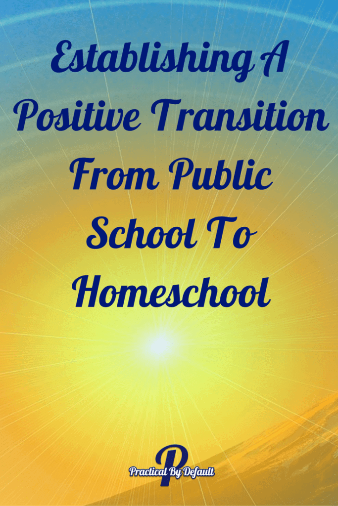 Guest post Sharing 5 tips on how to have a positive transition from public school to homeschool