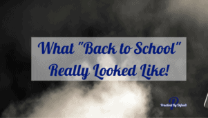 "What ""Back to School"" Really Looked Like! (hint: not pretty!)"
