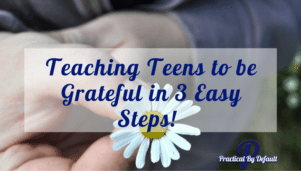 Teaching Teens to be Grateful in 3 Easy Steps!
