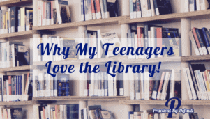 Why My Teenagers Love the Library!