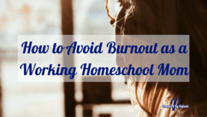 You can avoid working homeschool burnout. 3 steps