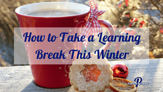 Need a break this winter, take it. Worried the kids aren't learning, take a learning break! Here's how :)