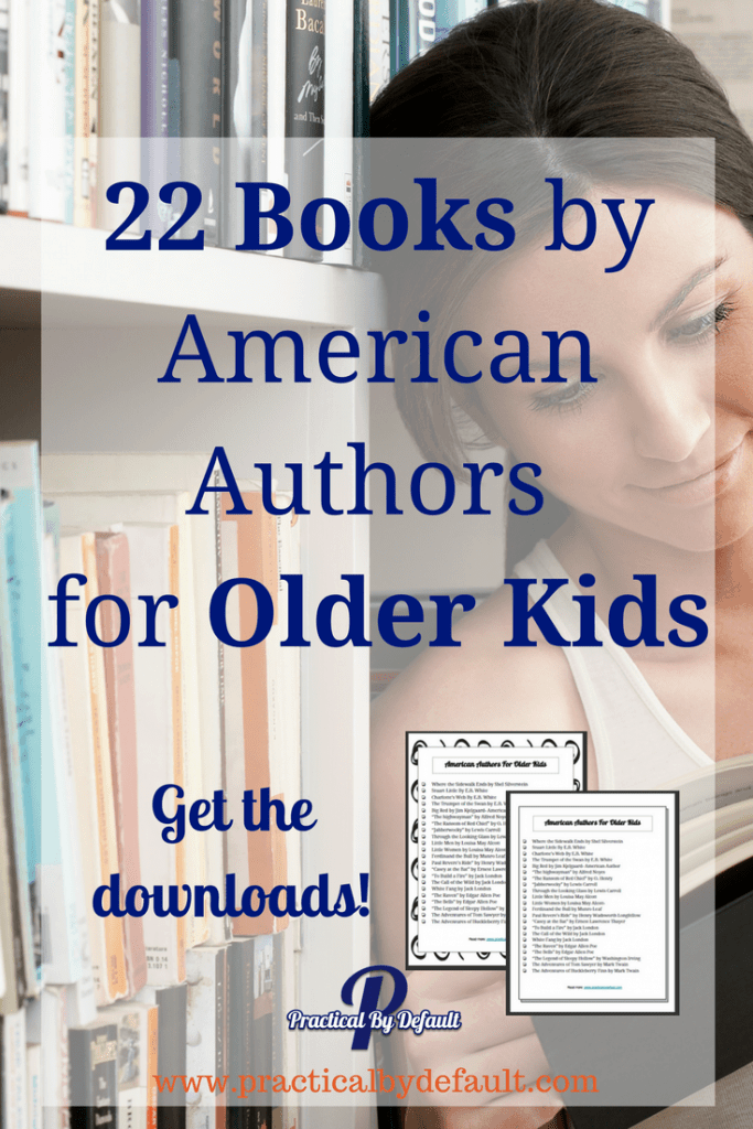 Finding books for older kids can be a challenge, grab this list of 22 American Authors for your Older Child