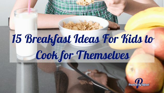Let your kids make their own breakfast and save you time! Win:win