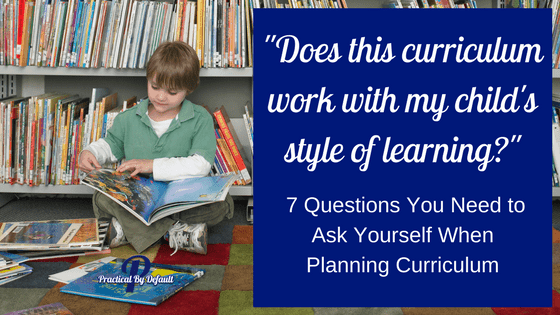 Are you wondering how to make the curriculum work with your child's learning style?
