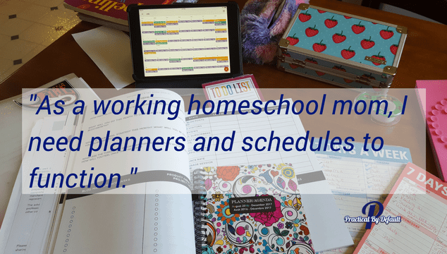 As a working homeschool mom, I need planners and schedules to function