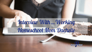 Interview With… Working Homeschool Mom Dachelle