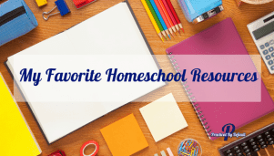My Favorite Homeschool Resources