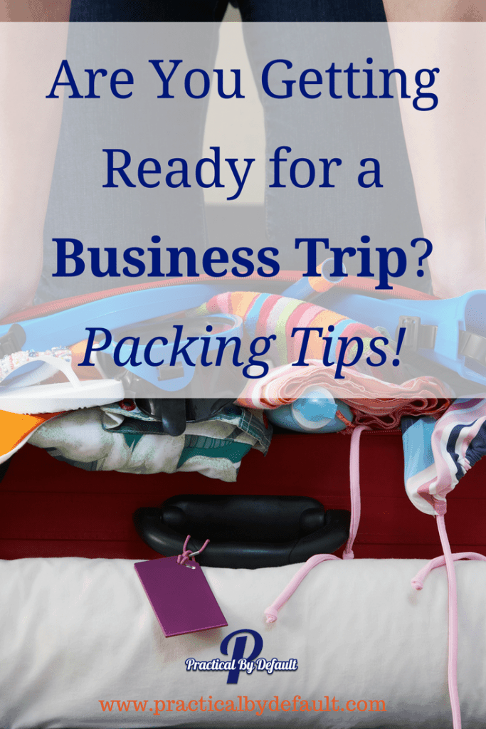 Are You Getting Ready for a Business Trip? Packing Tips you don't want to miss!