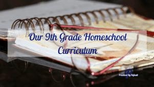 Our 9th Grade Homeschool Curriculum