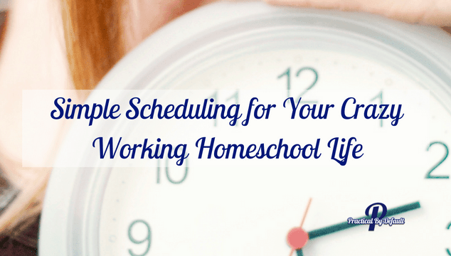 Are you a working homeschool mom trying to figure out where everything fits? Sharing a simple schedule to help you design a plan for you and your life!