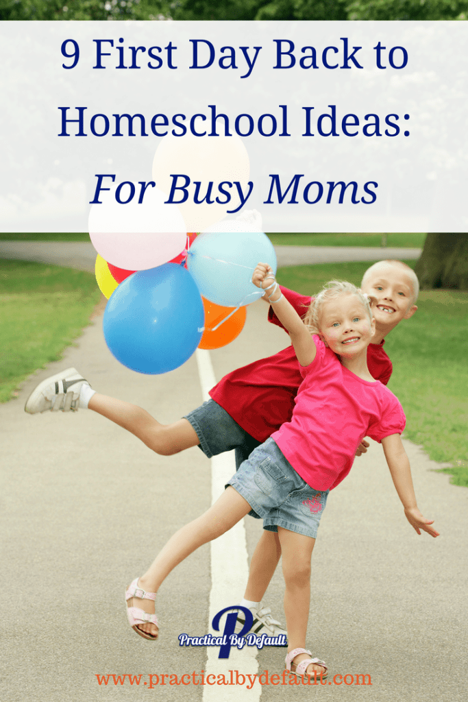 Are you ready for the first day back to homeschool? Grab these 9 ideas for busy moms! Keep it simple and have fun!