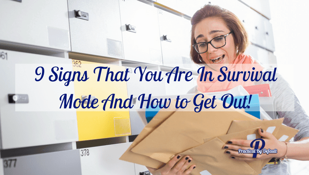 9 Signs That You Are In Survival Mode And How to Get Out