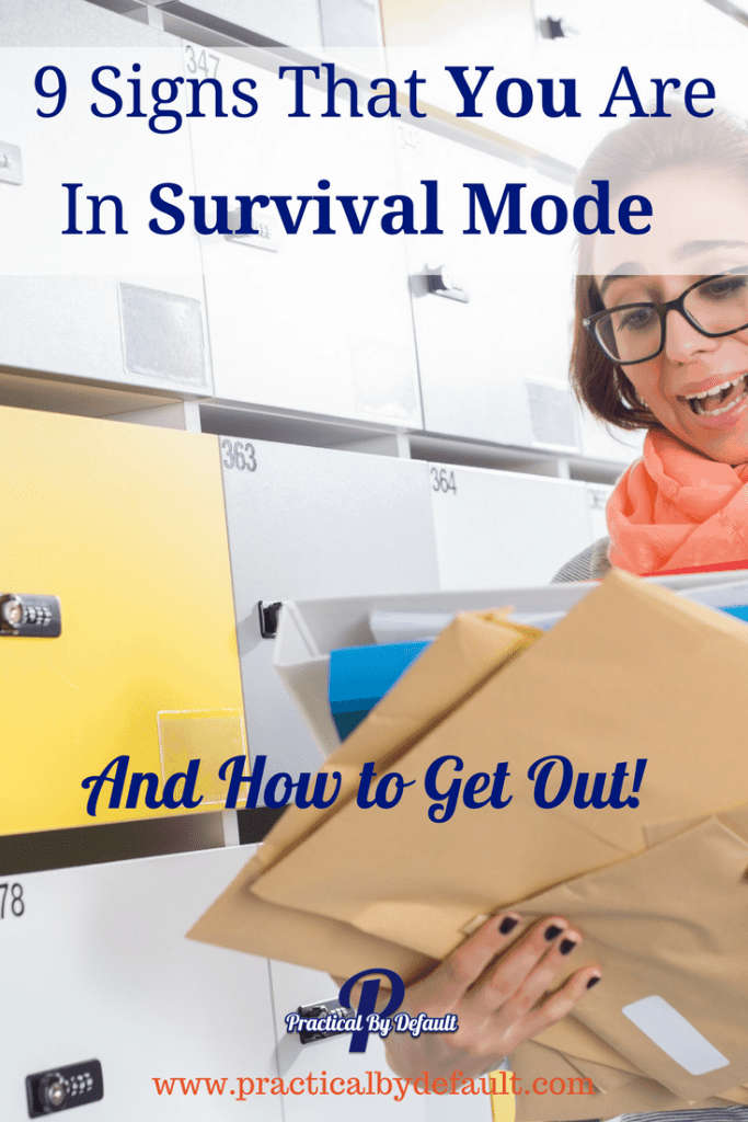 Are you bearly making it through the day? One foot in front of the other? 9 Signs you could be in survival mode And How to Get Out