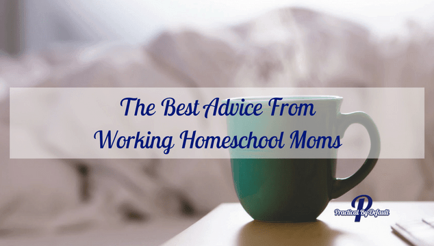 The Best Advice From Working Homeschool Moms feature
