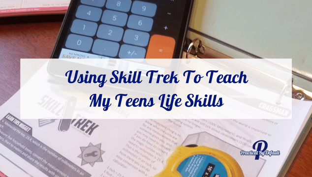 Do you want to teach your child life skill but aren't sure you know how? Skill Trek to the rescue. Read how I am using this program to teach my teens life skills