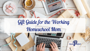 Gift Guide for the Working Homeschool Mom