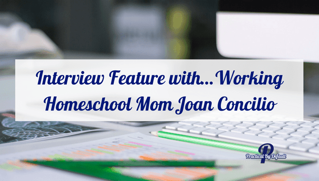 Interview Feature with...Working Homeschool Mom Joan Concilio of Unschool Rules