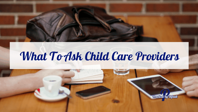 Let's make leaving your child with someone less stressful. Ask these questions first.
