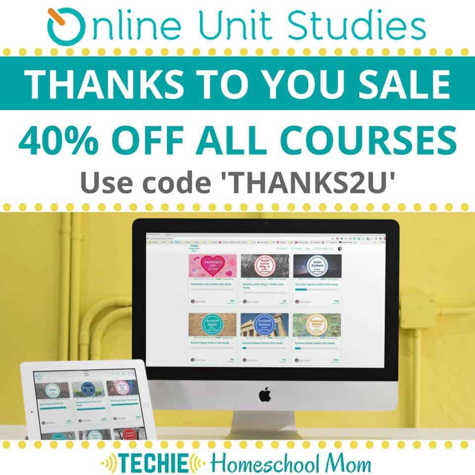 Techie Homeschool Mom's biggest sale of the year! Save 40% on all Online Unit Studies