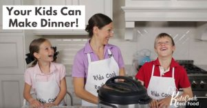 Get your kids cooking with the Instant pot