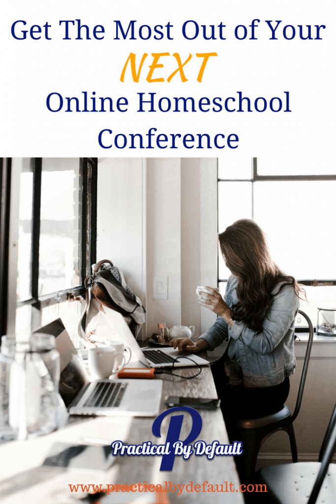Woman sitting at a computer. Text overlay of Get The Most Out of Your Next Online Homeschool Conference