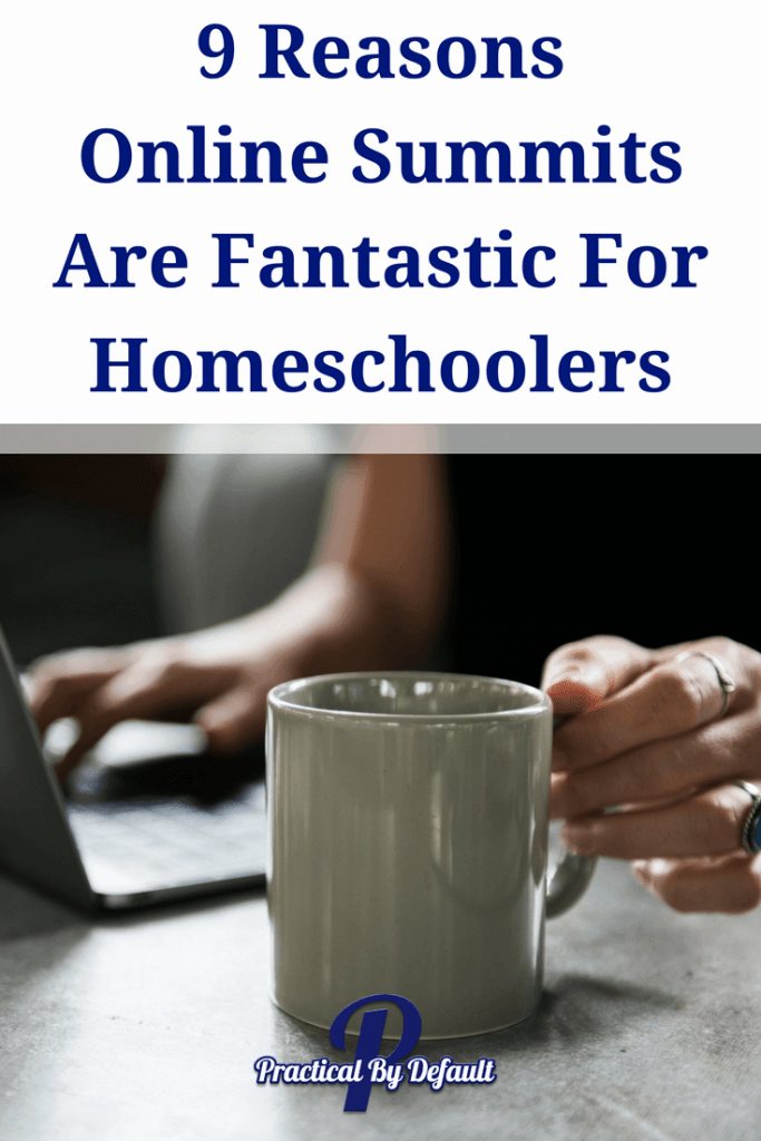9 Reasons Online Summits Are Fantastic For Homeschoolers
