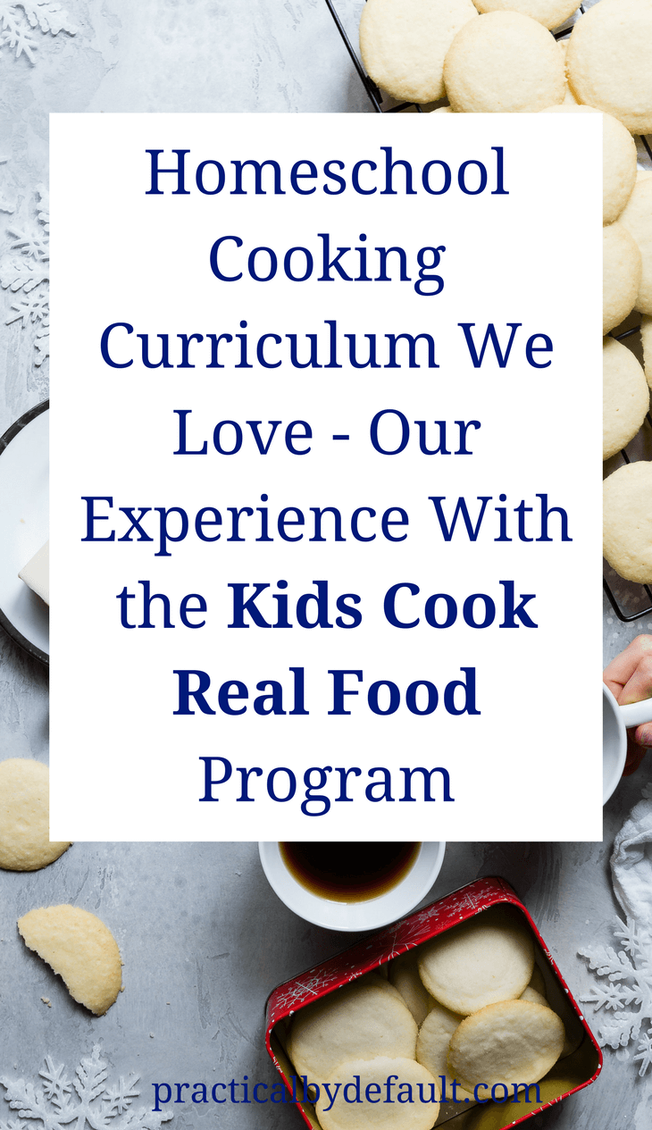 Homeschool Cooking Curriculum We Love - Our Experience With the Kids Cook Real Food Program