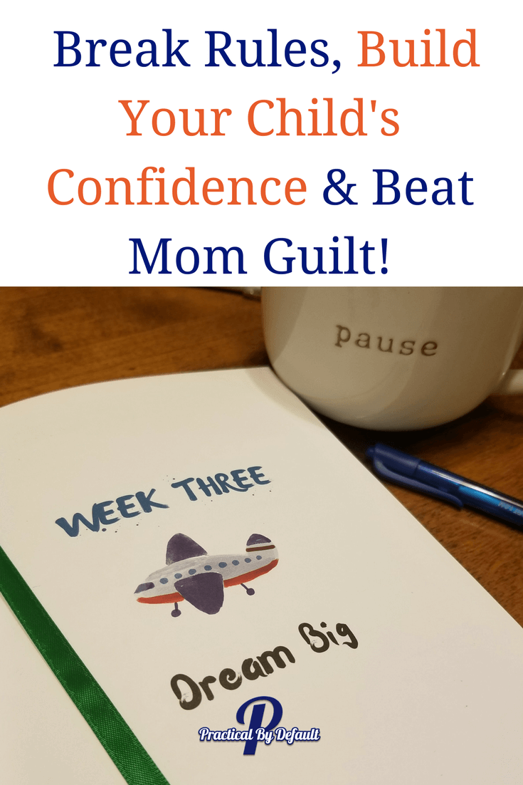 Yes, you can! Break Rules, Build Your Child's Confidence & Beat Mom Guilt! Sharing the tools I am using.