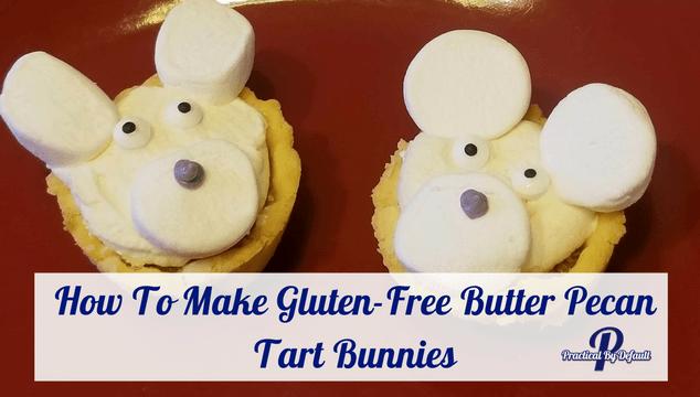 How To Make Gluten-Free Butter Pecan Tart Bunnies