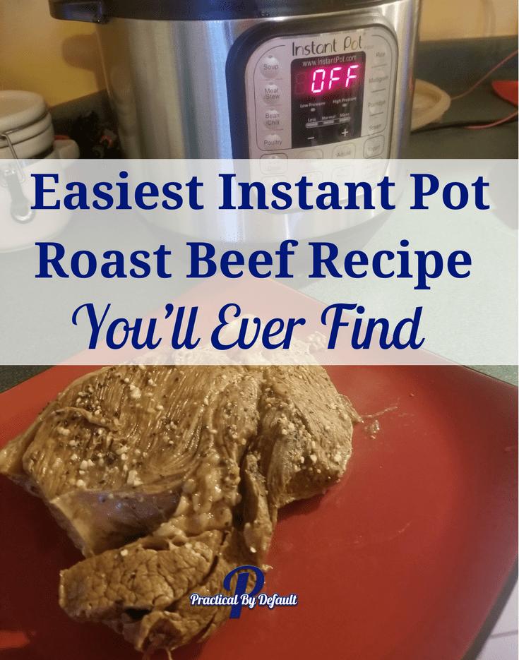 Easiest Instant Pot Roast Beef Recipe