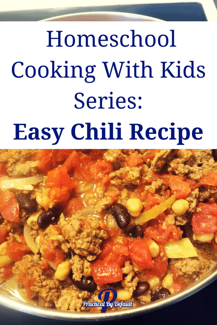 Homeschool Cooking With Kids Series Easy Chili Recipe