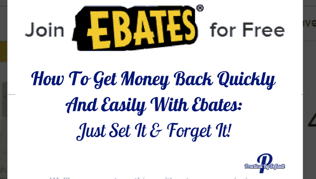 How To Get Money Back Quickly And Easily With Ebates: Set It And Forget It.