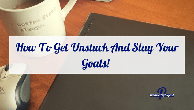 How To Get Unstuck And SLAY Your Goals! Make a comeback