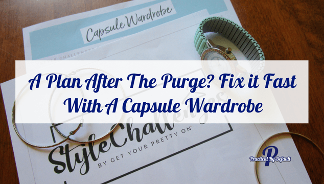 A Plan After The Purge_ Fix it Fast With A Capsule Wardrobe