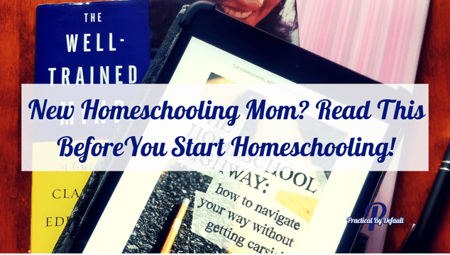 New Homeschooling Mom_ Read This BEFORE You Start Homeschooling!