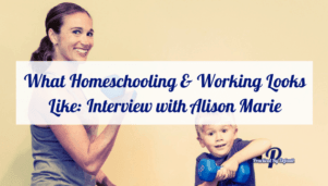 What Homeschooling & Working Looks Like_ Interview with Alison Marie + kid