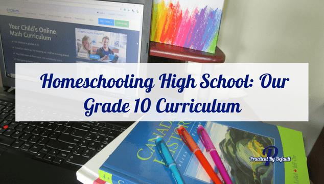 Homeschooling High School_ Our Grade 10 Curriculum (1)