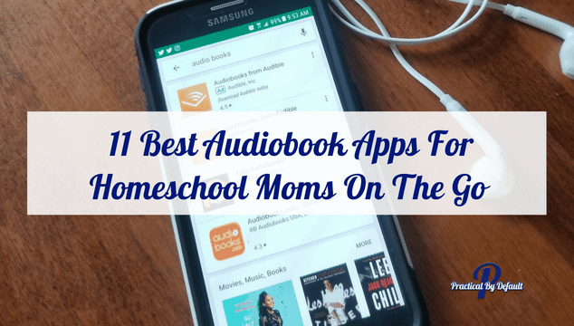 11 Best Audiobook Apps For Homeschool Moms On The Go